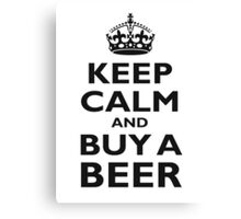 KEEP CALM AND BUY A BEER! Black on white Canvas Print
