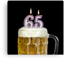 65th Birthday Beer Canvas Print