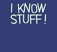 I KNOW STUFF! Unisex T-Shirt