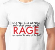 Do Not Go Gentle Unisex T-Shirt