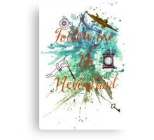 Follow me to Neverland Canvas Print