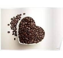 Love Coffee Heart Shape Bowl of Fresh Coffee Beans Poster
