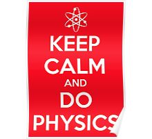 Keep Calm and Do Physics Poster