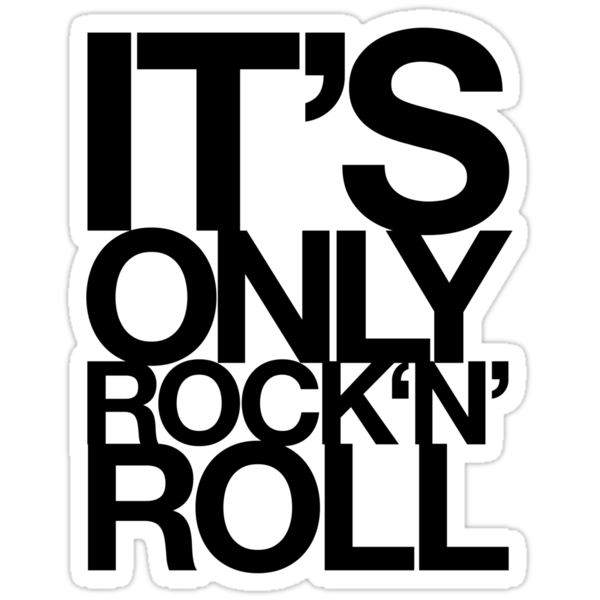 IT'S ONLY ROCK N ROLL by TheLoveShop