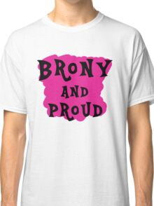 Brony and proud Classic T-Shirt