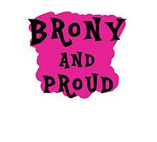 Brony and proud Photographic Print