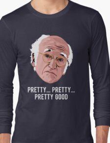 Pretty, Pretty, Pretty Good T-Shirt