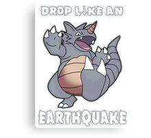 Drop Like An Earthquake - Rhydon Canvas Print