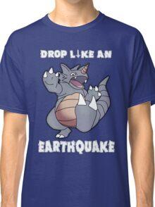 Drop Like An Earthquake - Rhydon Classic T-Shirt