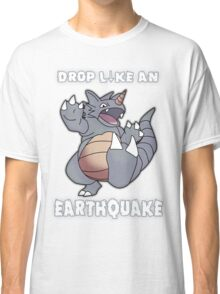 Drop Like An Earthquake - Rhydon Classic T-Shirt