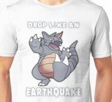 Drop Like An Earthquake - Rhydon Unisex T-Shirt