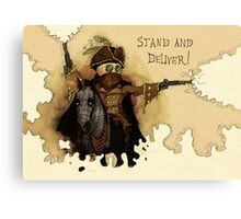 Stand and Deliver Canvas Print