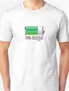 75% charged! T-Shirt