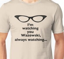 Roz Is Watching, Always Watching Unisex T-Shirt