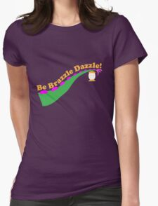 Be Brazzle Dazzle Womens Fitted T-Shirt