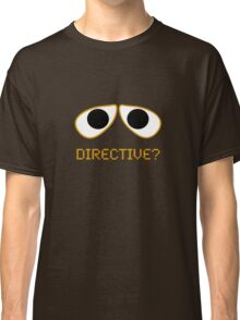 Wall-E Directive? Classic T-Shirt