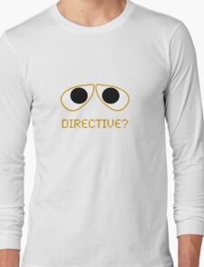 Wall-E Directive? Long Sleeve T-Shirt