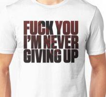 Never Giving Up  Unisex T-Shirt