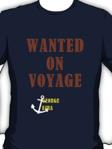 Wanted On Voyage T-Shirt