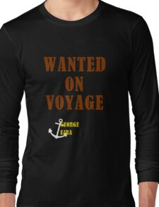 Wanted On Voyage Long Sleeve T-Shirt