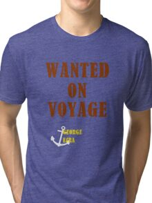 Wanted On Voyage Tri-blend T-Shirt