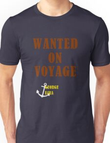 Wanted On Voyage Unisex T-Shirt