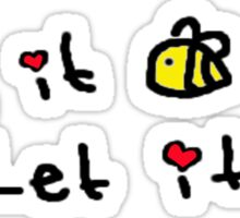 Let it Bee Sticker