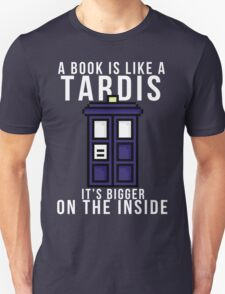 """A book is like a Tardis, it's bigger on the inside"" Unisex T-Shirt"