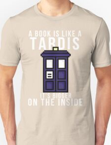 """""""A book is like a Tardis, it's bigger on the inside"""" Unisex T-Shirt"""