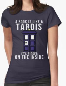 """A book is like a Tardis, it's bigger on the inside"" T-Shirt"