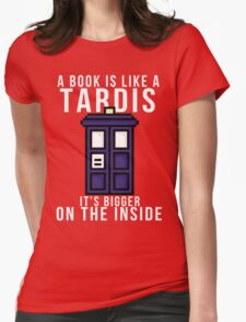 """""""A book is like a Tardis, it's bigger on the inside"""" T-Shirt"""