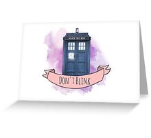 "TARDIS ""don't blink"" Greeting Card"