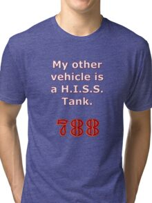 My other vehicle is a Hiss Tank Tri-blend T-Shirt