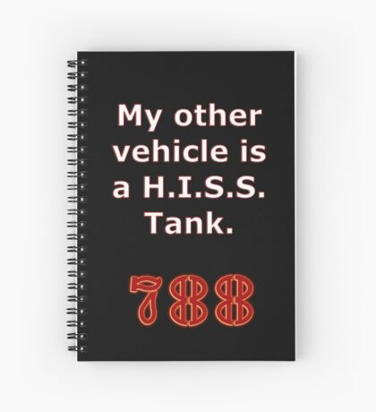 My other vehicle is a Hiss Tank Spiral Notebook