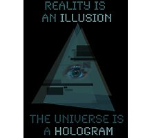 Reality is an Illusion Photographic Print