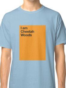 I am Cheetah Woods Classic T-Shirt