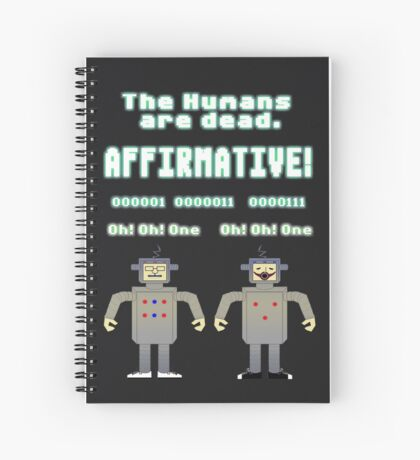 The Humans Are Dead Spiral Notebook