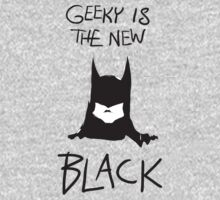 Geeky is the new black (with Batman, the Dark Knight) by Wasabisheet