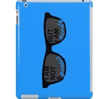 I Am Not A Genius But I Am Nerdy iPad Case/Skin
