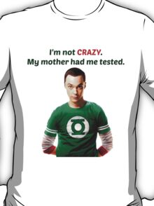 Sheldon Cooper - Not Crazy T-Shirt