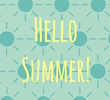Hello Summer!  by Troxbled