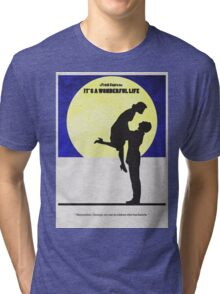 It's a Wonderful Life Tri-blend T-Shirt