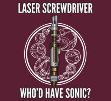 Laser Screwdriver. Who'd have Sonic? by CosmicThunder