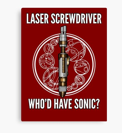 Laser Screwdriver. Who'd have Sonic? Canvas Print