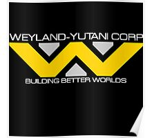 Weyland-Yutani: Building Better Worlds Poster