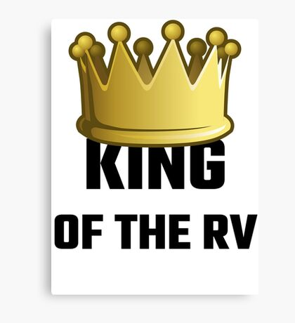King Of The RV Canvas Print