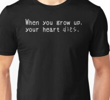 Your heart dies Unisex T-Shirt