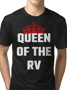 Queen Of The RV Tri-blend T-Shirt