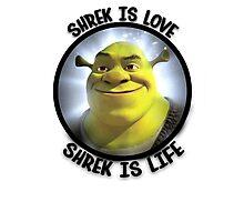 Shrek is Love, Shrek is Life. Photographic Print