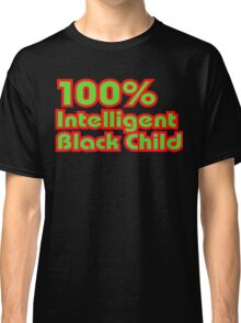 100% Intelligent Black Child Classic T-Shirt